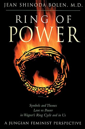 9780892540433: Ring of Power: Symbols and Themes Love Vs. Power in Wagner's Ring Cycle and in Us- A Jungian-Feminist Perspective (Jung on the Hudson Book Series)