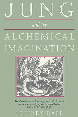 Jung & the Alchemical Imagination (Jung on the Hudson Book Series): Raff, Jeffrey