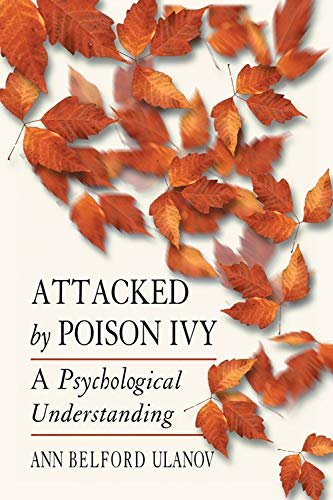 ATTACKED BY POISON IVY: A Jungian Analysis: Ulanov, Ann