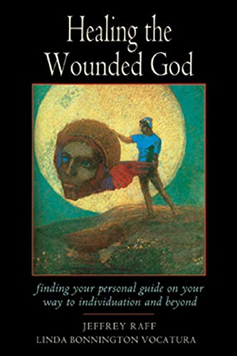 9780892540631: Healing the Wounded God: Finding Your Personal Guide on Your Way to Individuation and Beyond: Active Imagination and Union with the Ally - Finding ... and Beyond (Jung on the Hudson Book Series)