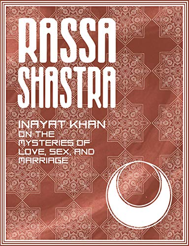 9780892540716: Rassa Shastra: Inayat Khan on the Mysteries of Love, Sex and Marriage