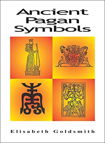 Ancient Pagan Symbols: Elizabeth E. Goldsmith