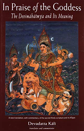 9780892540808: In Praise of the Goddess: The Devimahatmya and Its Meaning