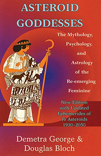 9780892540822: Asteroid Goddesses: The Mythology, Psychology, and Astrology of the Re-Emerging Feminine