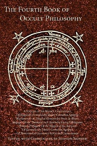 Fourth Book of Occult Philosophy: Heinrich Cornelius Agrippa Von Nettesheim
