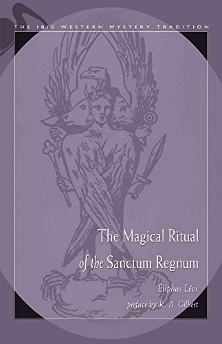 9780892541065: The Magical Ritual of the Sanctum Regnum (Ibis Western Mystery Tradition)