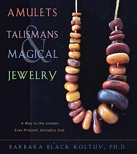 9780892541171: Amulets, Talismans, and Magical Jewelry: A Way to the Unseen, Ever-Present, Almighty God