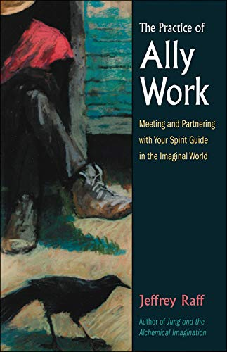 9780892541218: Practice of Ally Work: Meeting and Parenting with Your Spirit Guide in the Imaginal World (Jung on the Hudson Books): Meeting and Parenting with Your ... Imaginal World (Jung on the Hudson Books)
