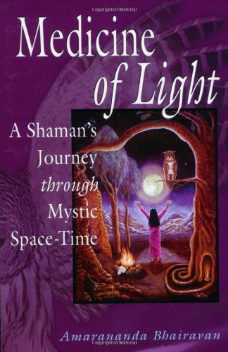 9780892541263: Medicine of Light: A Shaman's Journey Through Mystic Space-Time