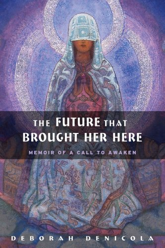 9780892541485: Future That Brought Her Here, The: Memoir of a Call to Awaken