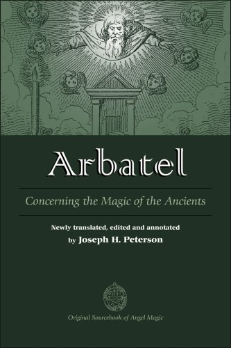 Arbatel: Concerning the Magic of Ancients: Original: Peterson, Joseph H.