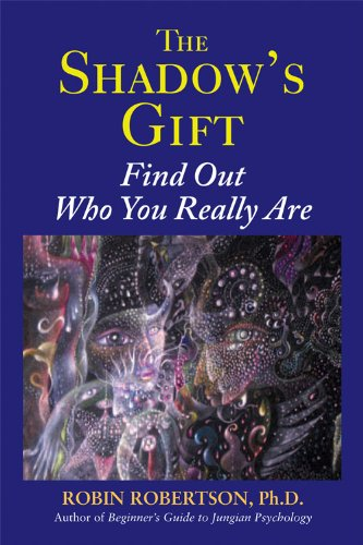 The Shadow's Gift: Find Out Who You Really Are: Robertson, Robin