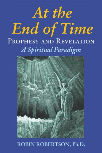 9780892541652: At the End of Time: Prophecy and Revelation: A Spiritual Paradigm
