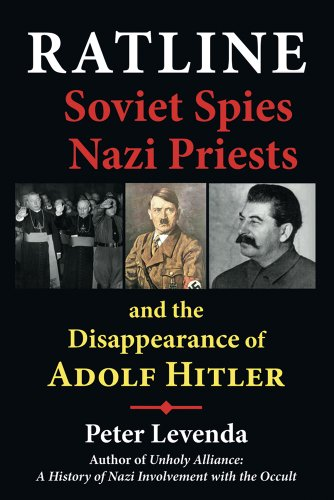 Ratline - Soviet Spies and Nazi Priests and the Disappearance of Adolf Hitler: Levenda, Peter