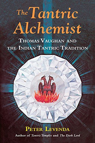 9780892542130: The Tantric Alchemist: Thomas Vaughan and the Indian Tantric Tradition