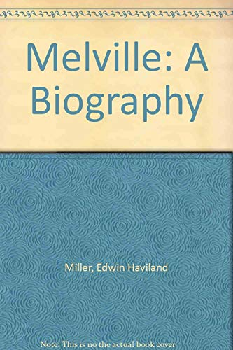 9780892550081: Melville: A Biography