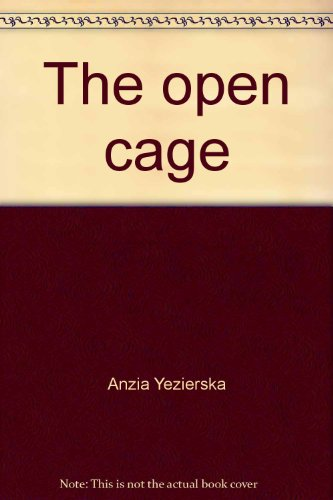 9780892550357: The open cage: An Anzia Yezierska collection