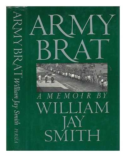 Army Brat: A Memoir: Smith, William Jay; Hayward, Max; Lent, Blair; Chukovskii, Kornei
