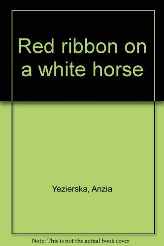 9780892550531: Title: Red ribbon on a white horse