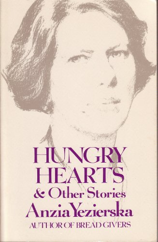 Hungry Hearts and Other Stories: Yezierska, Anzia