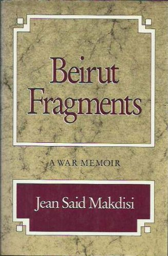 Beirut Fragments: A War Memoir: Jean Said Makdisi