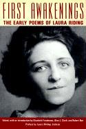 First Awakenings: The Early Poems of Laura Riding: Laura Riding Jackson
