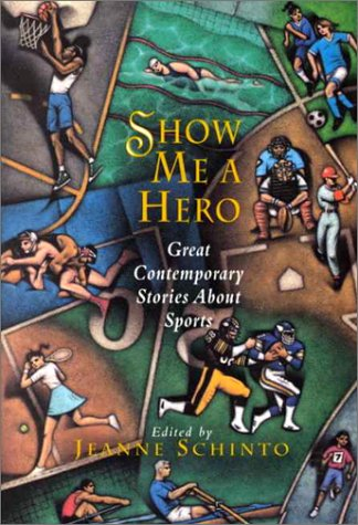 9780892552092: Show Me a Hero: Great Contemporary Stories About Sports (Persea Anthologies)