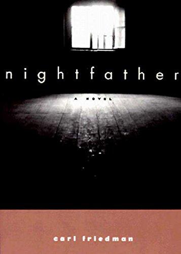 Nightfather: A Novel: Carl Friedman; Translator-Arnold