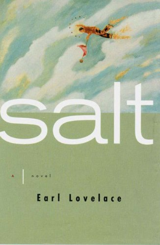 Salt: A Novel: Earl Lovelace