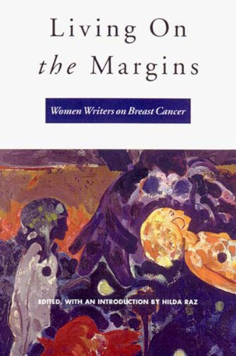 9780892552443: Living on the Margins: Women Writers on Breast Cancer