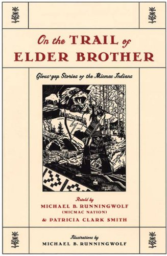 On the Trail of Elder Brother: Glous'gap: RUNNING WOLF, Michael