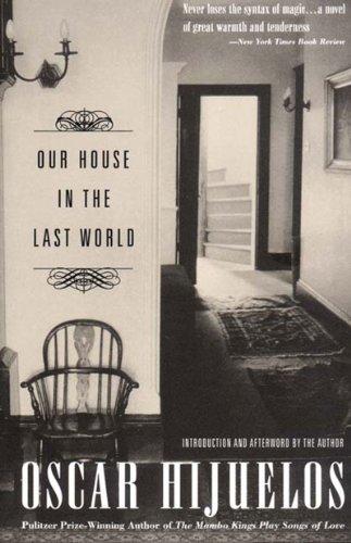 Our House in the Last World: Hijuelos, Oscar