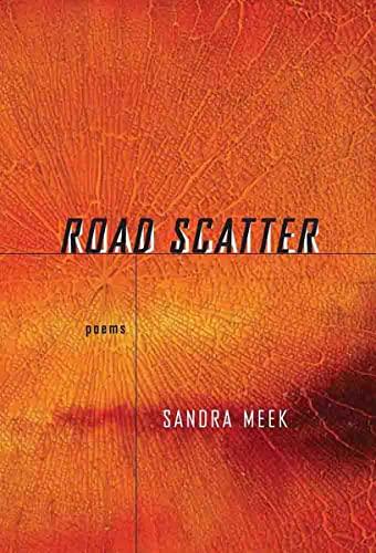 Road Scatter: Poems (Karen & Michael Braziller Books): Meek, Sandra