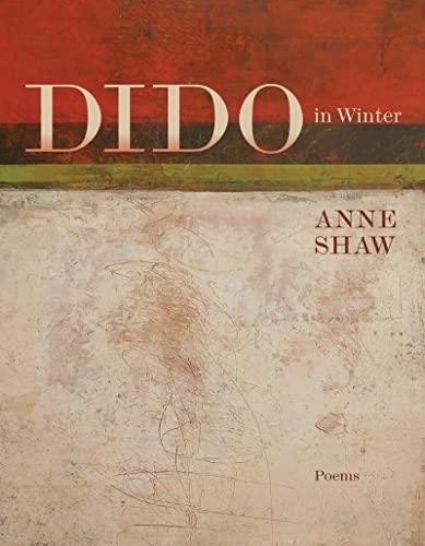 Dido in Winter: Poems (Karen & Michael Braziller Books): Shaw, Anne