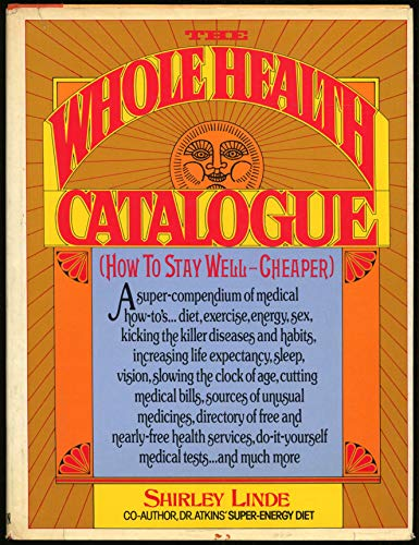 9780892560127: The whole health catalogue: How to stay well-cheaper