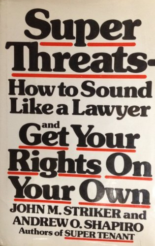 9780892560158: Super Threats: How to Sound Like a Lawyer and Get Your Rights on Your Own