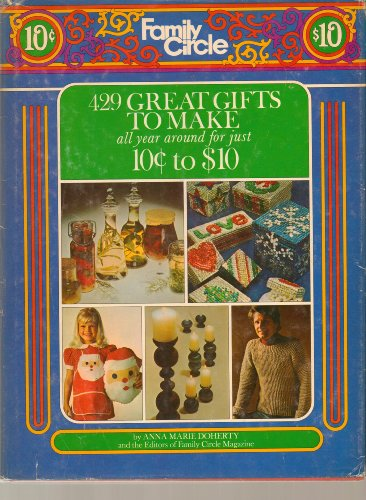 9780892560226: The Family Circle Book of 429 Great Gifts-To-Make All Year Around for Just 10 Cents Symbol to $10