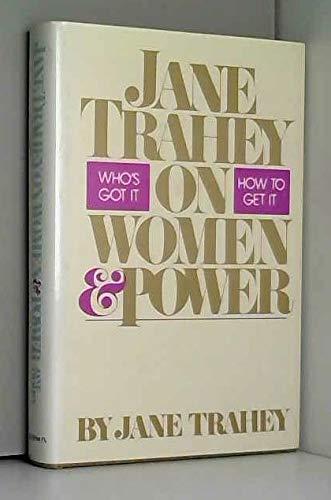 Jane Trahey on women and power: Who's: Trahey, Jane