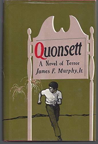 Quonsett: A Novel of Terror: Murphy, James F