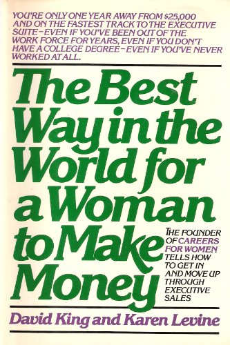 9780892560851: The best way in the world for a woman to make money: The founder of Careers for Women tells how to get in and move up through executive sales