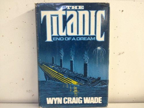 9780892560998: The Titanic, End of a Dream