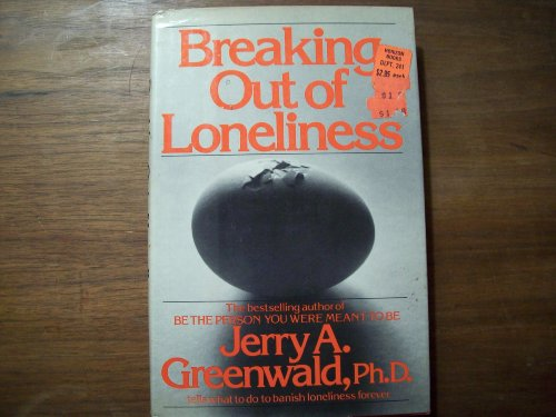Breaking out of loneliness: Greenwald, Jerry A