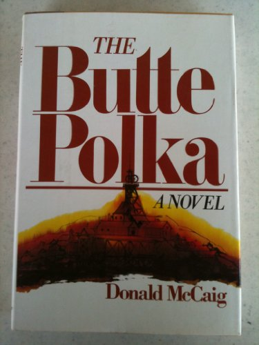 The Butte Polka (SIGNED Plus SIGNED LETTER): McCaig, Donald