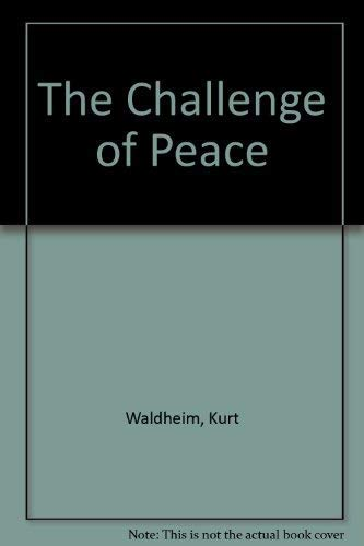 The Challenge of Peace: Waldheim, Kurt
