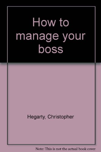 9780892561421: How to manage your boss