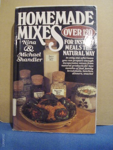 Homemade Mixes for Instant Meals--The Natural Way