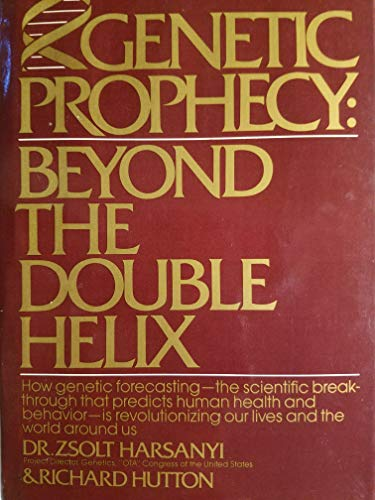 Genetic Prophecy: Beyond the Double Helix