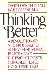 Thinking Better - A Revolutionary New Program to Achieve Peak Mental Performance