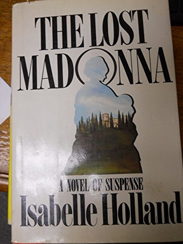 The Lost Madonna: Isabelle Holland