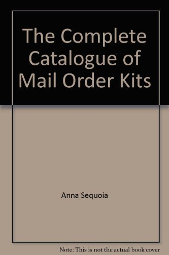 9780892561742: The Complete Catalogue of Mail Order Kits